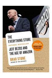 Брэд Стоун: The Everything Store. Jeff Bezos and the Age of Amazon / Джефф Безос и эра Amazon (Английский)  (UZB)