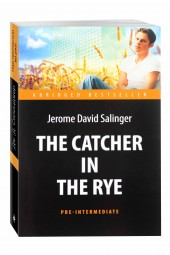 Jerome Salinger: The Catсher in the Rye. Pre-Intermediate.
